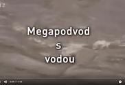 Megapodvod s vodou